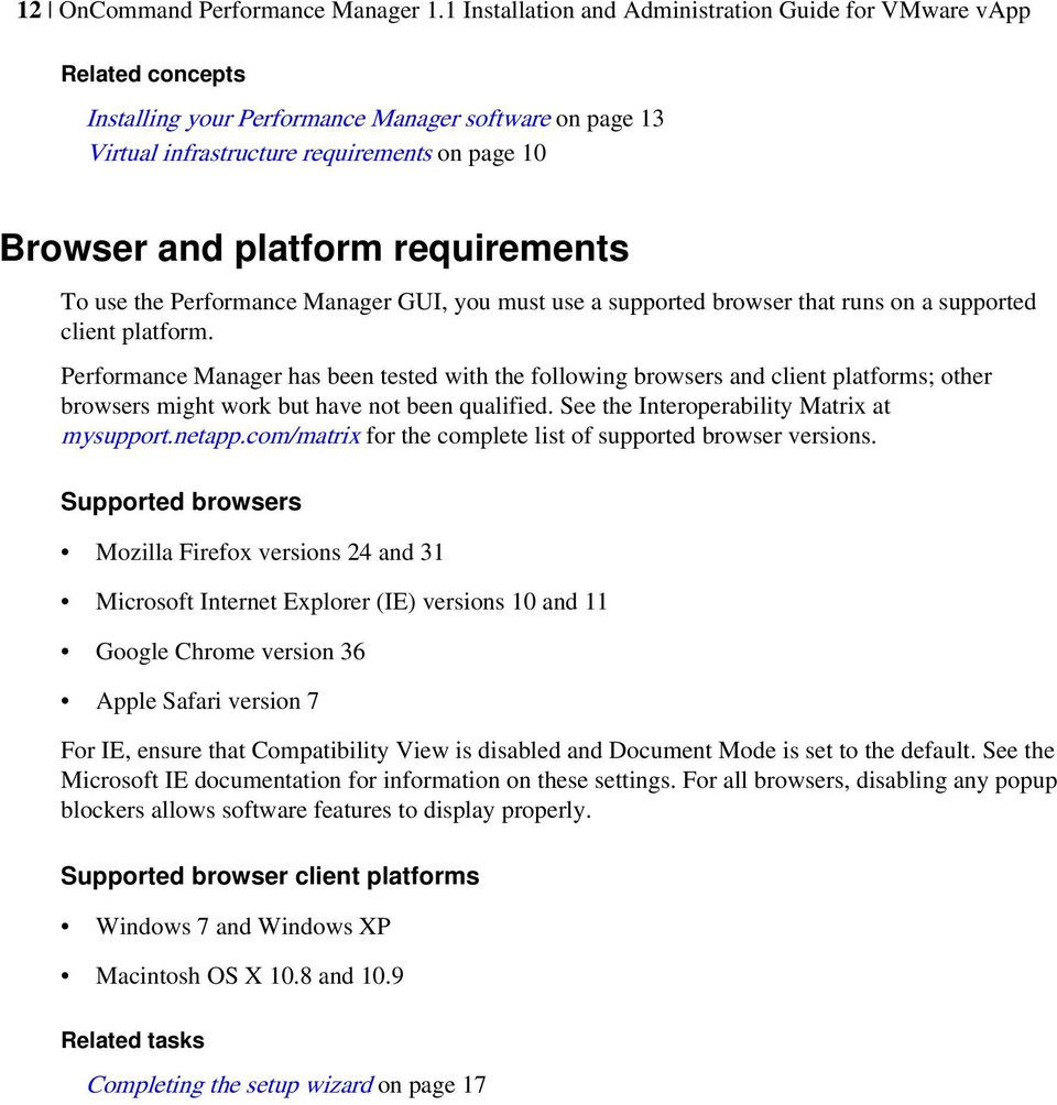 requirements To use the Performance Manager GUI, you must use a supported browser that runs on a supported client platform.