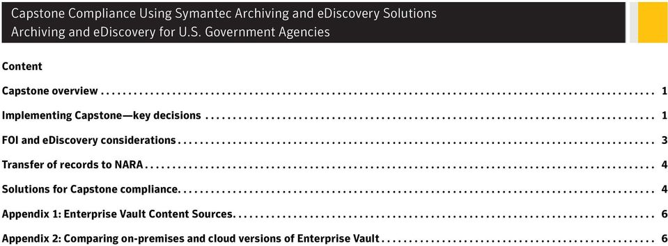 ............................................................................................ 4 Solutions for Capstone compliance....................................................................................... 4 Appendix 1: Enterprise Vault Content Sources.
