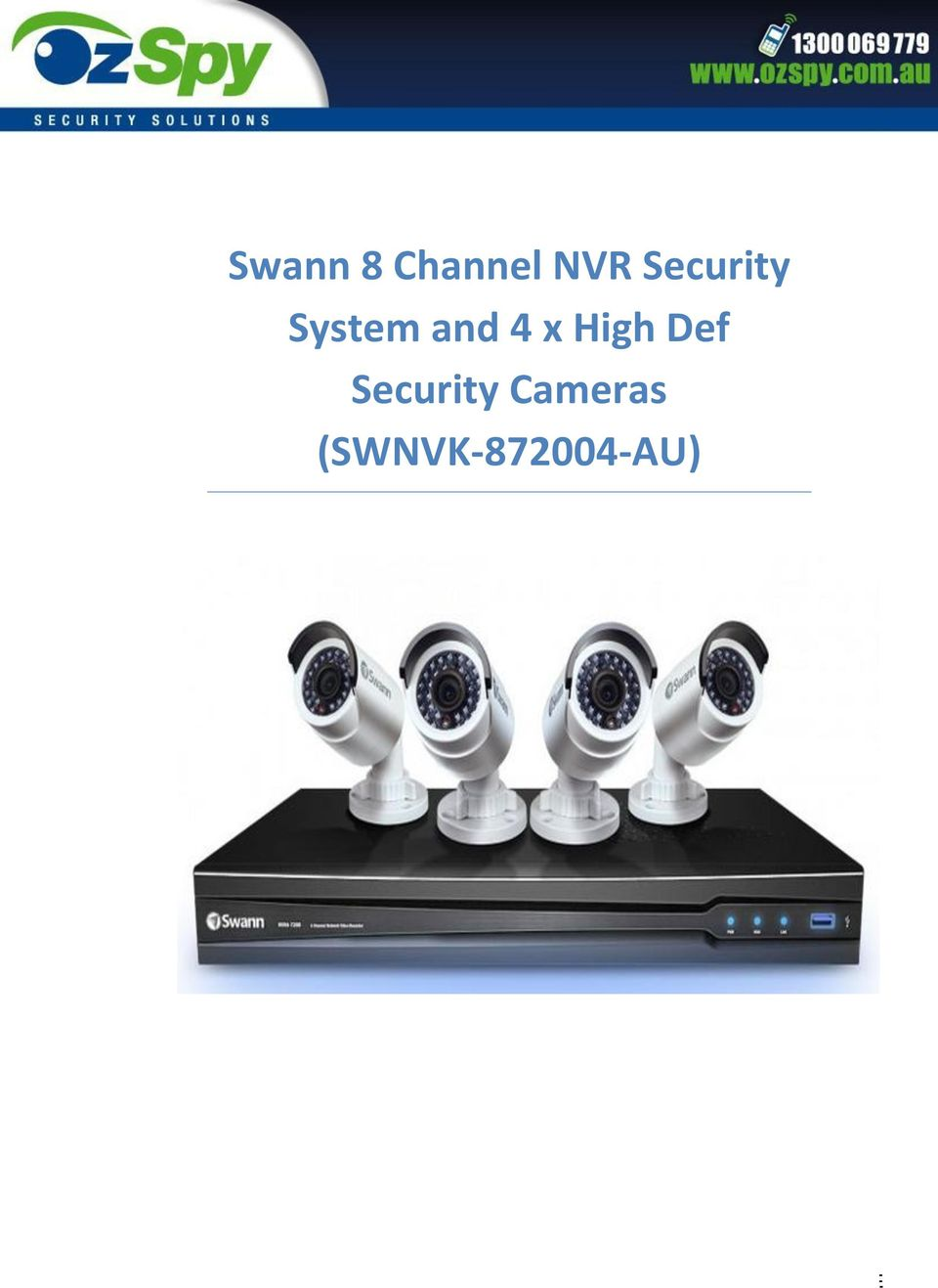 Swann 8 Channel NVR Security System and 4 x High Def