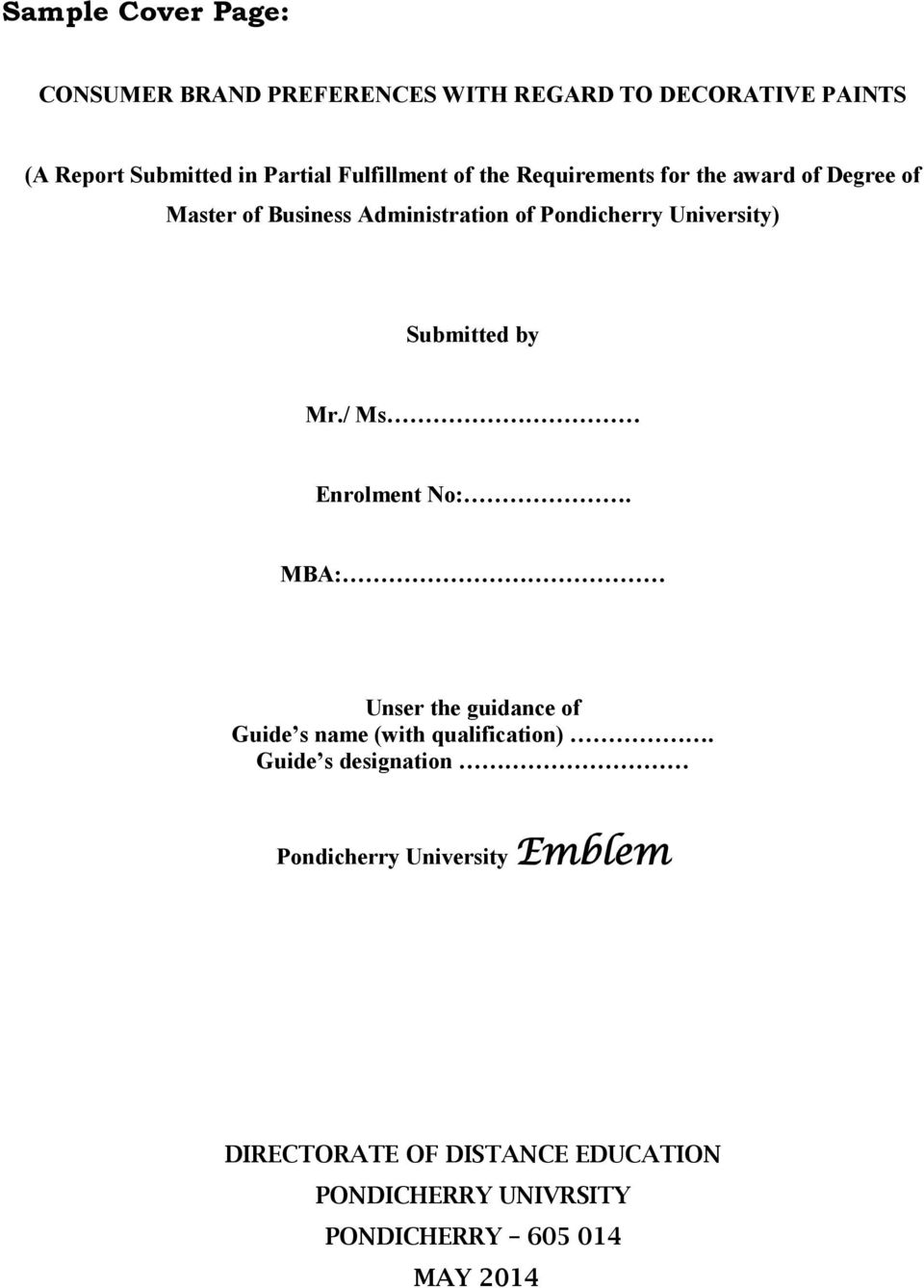 University) Submitted by Mr./ Ms Enrolment No:. MBA: Unser the guidance of Guide s name (with qualification).