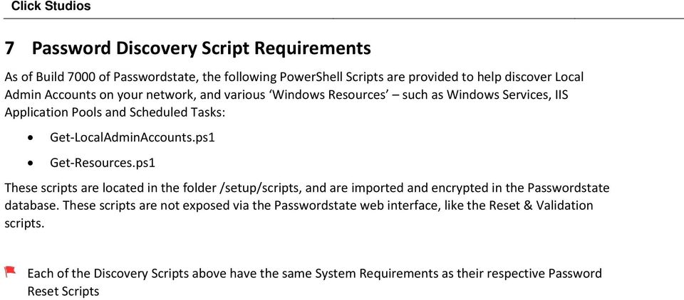 ps1 These scripts are located in the folder /setup/scripts, and are imported and encrypted in the Passwordstate database.
