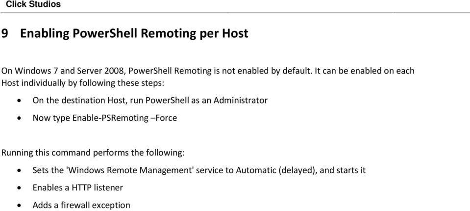 It can be enabled on each Host individually by following these steps: On the destination Host, run PowerShell as