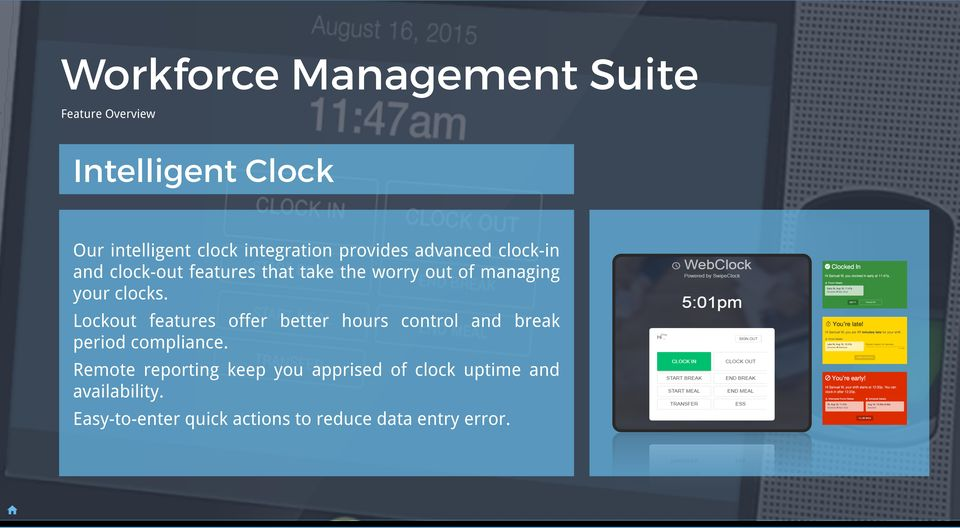 Lockout features offer better hours control and break period compliance.