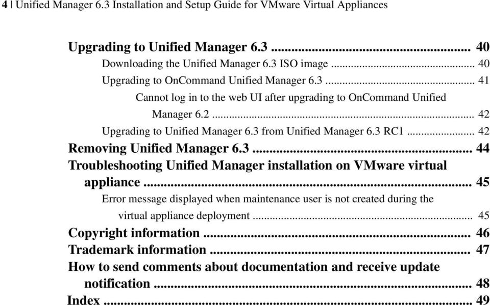 3 from Unified Manager 6.3 RC1... 42 Removing Unified Manager 6.3... 44 Troubleshooting Unified Manager installation on VMware virtual appliance.