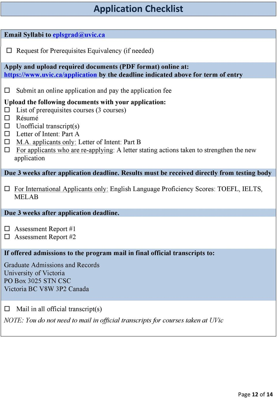 ca/application by the deadline indicated above for term of entry Submit an online application and pay the application fee Upload the following documents with your application: List of prerequisites