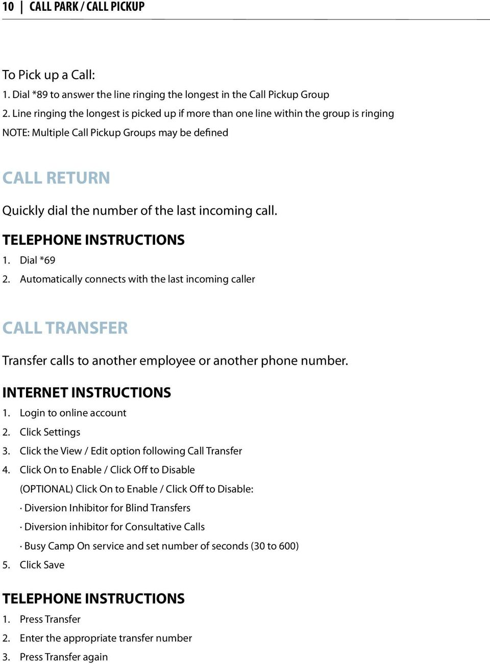 TRANSFER Transfer calls to another employee or another phone number 3 Click the View / Edit option following Call Transfer 4 Click On to Enable / Click Off to Disable (OPTIONAL) Click On to Enable /