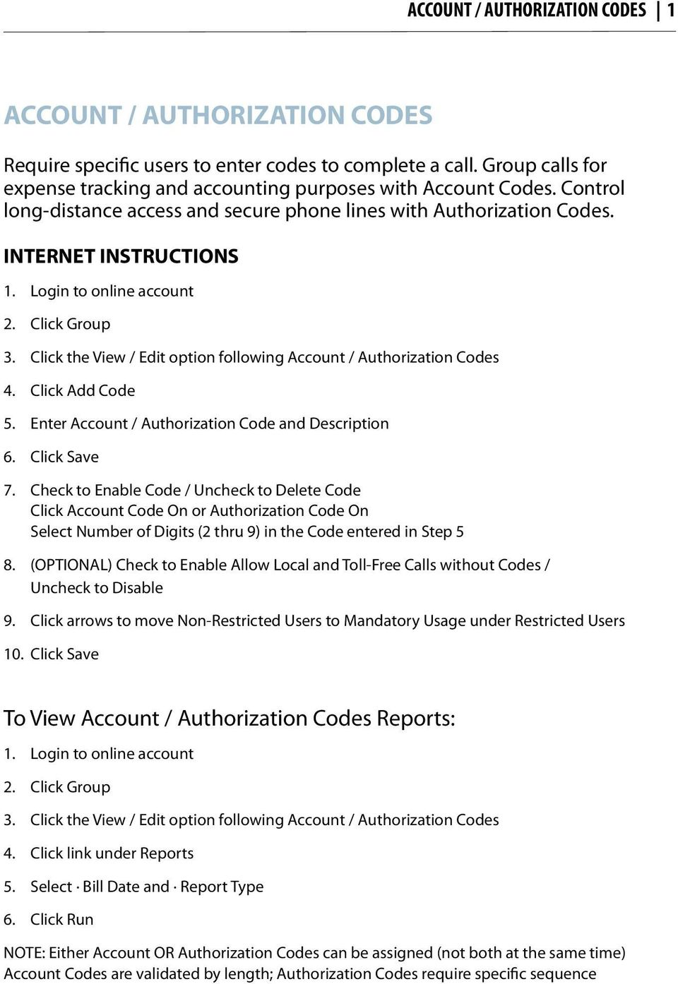 Authorization Code and Description 6 Click Save 7 Check to Enable Code / Uncheck to Delete Code Click Account Code On or Authorization Code On Select Number of Digits (2 thru 9) in the Code entered