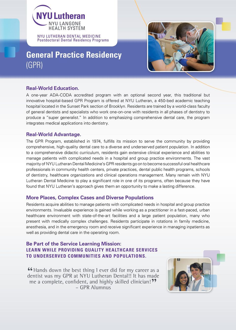 NYU Lutheran Dental Medicine currently offers six programs