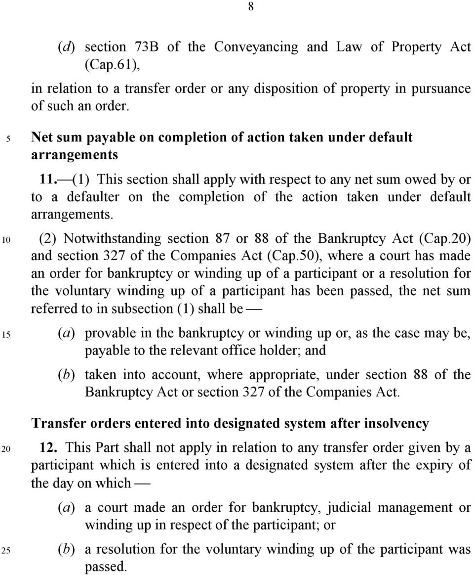 (1) This section shall apply with respect to any net sum owed by or to a defaulter on the completion of the action taken under default arrangements.