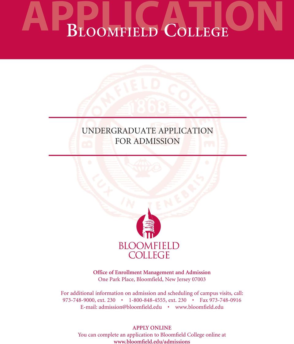 campus visits, call: 973-748-9000, ext. 230 1-800-848-4555, ext. 230 Fax 973-748-0916 E-mail: admission@bloomfield.