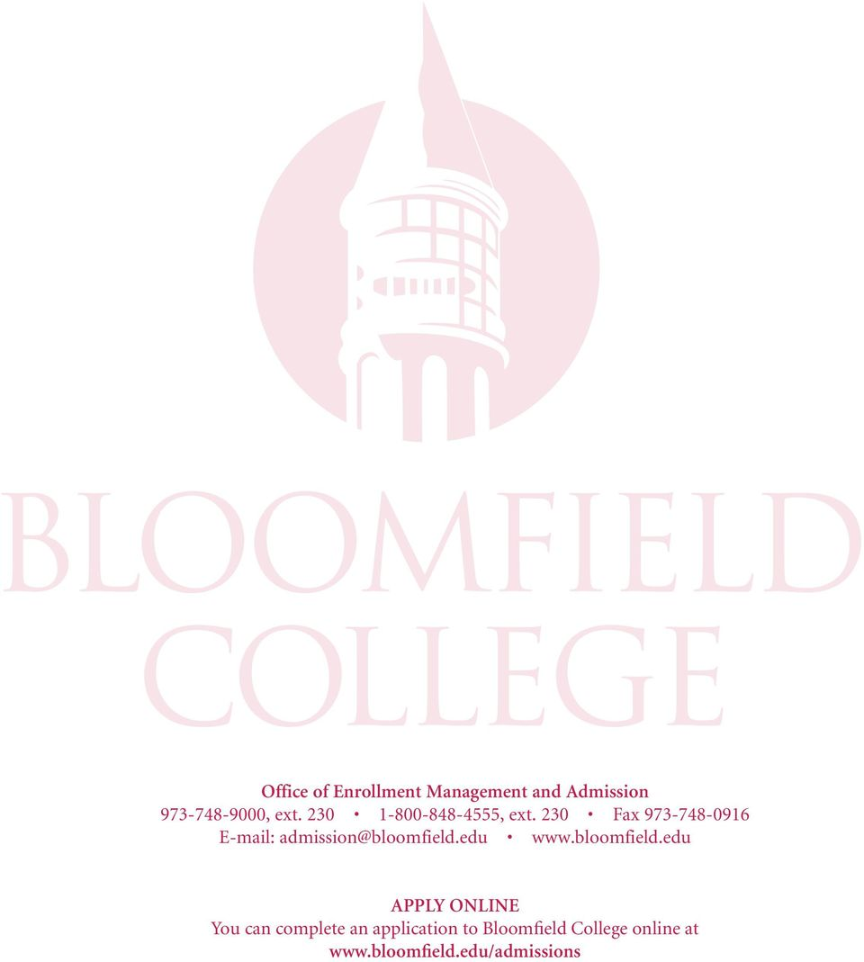 230 Fax 973-748-0916 E-mail: admission@bloomfield.edu www.