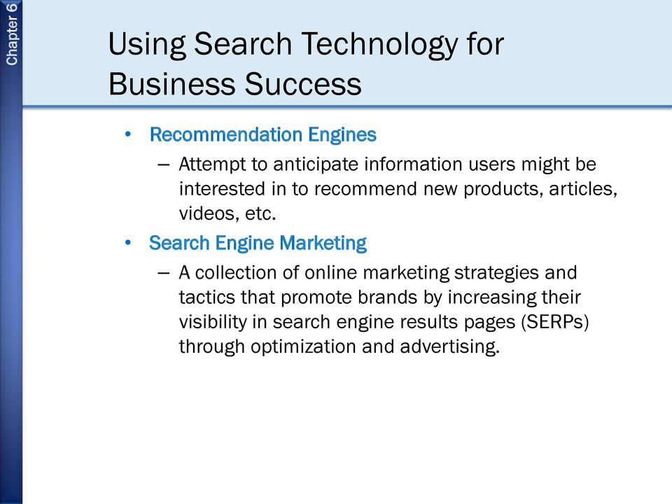 Search Engine Marketing A collection of online marketing strategies and tactics that promote