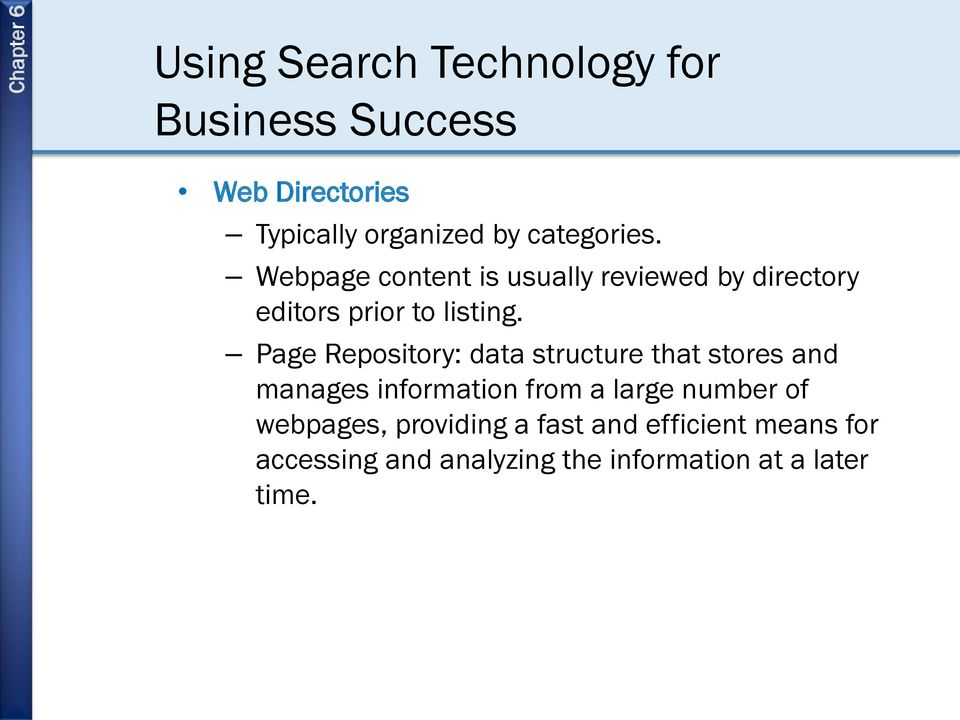 Page Repository: data structure that stores and manages information from a large number of