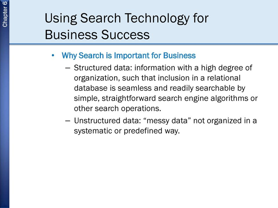 database is seamless and readily searchable by simple, straightforward search engine algorithms