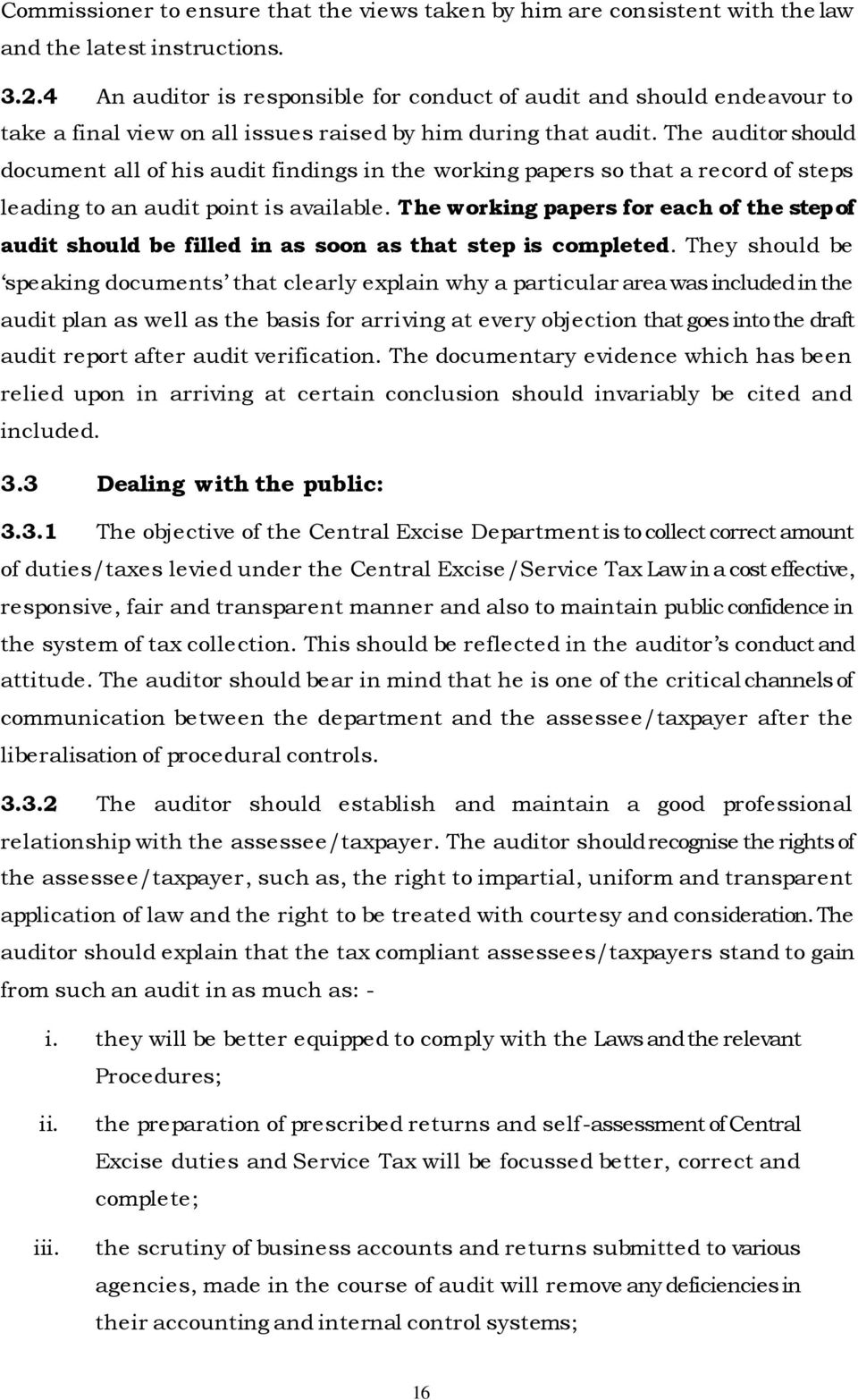 The auditor should document all of his audit findings in the working papers  so that a