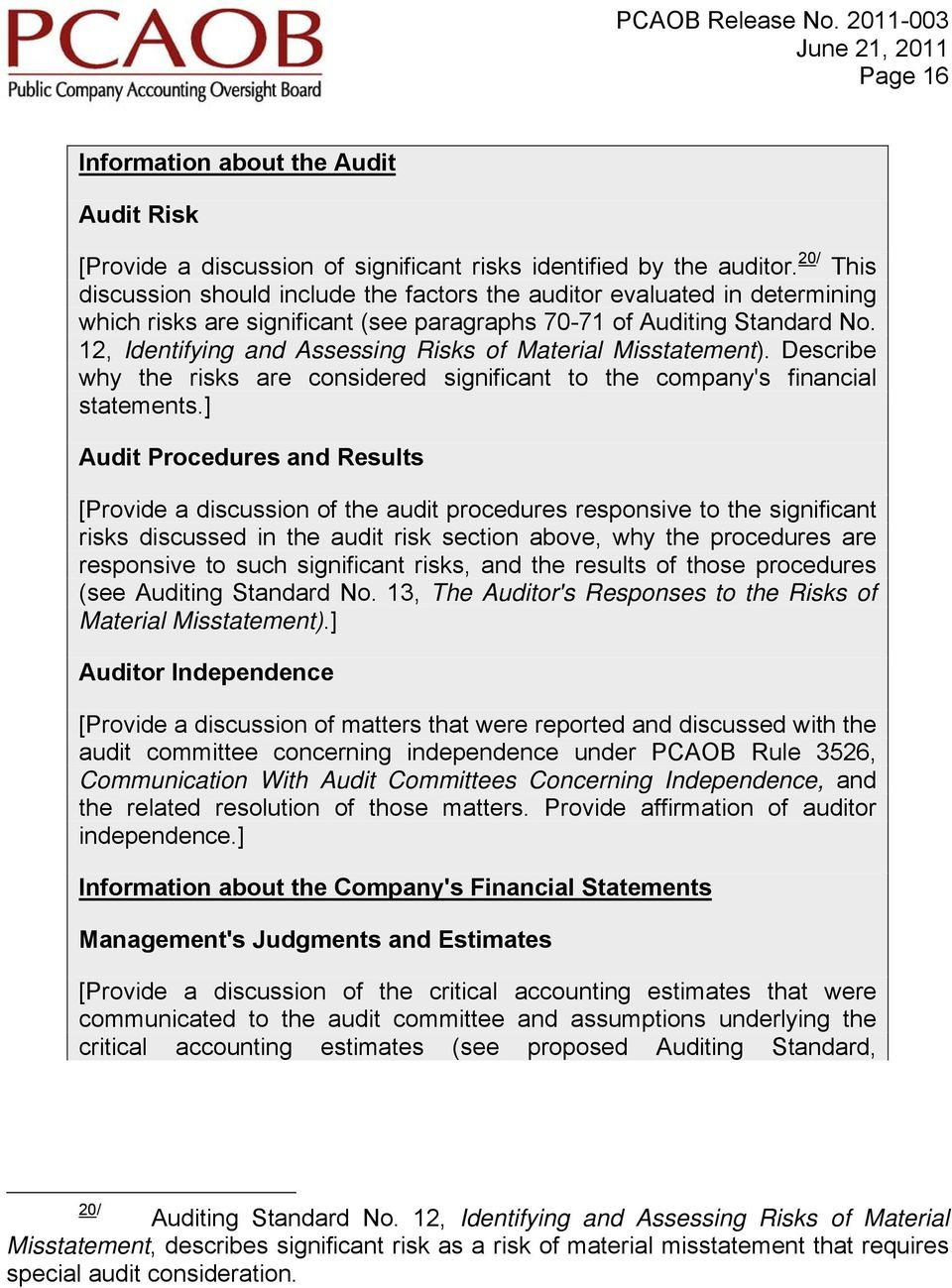12, Identifying and Assessing Risks of Material Misstatement). Describe why the risks are considered significant to the company's financial statements.