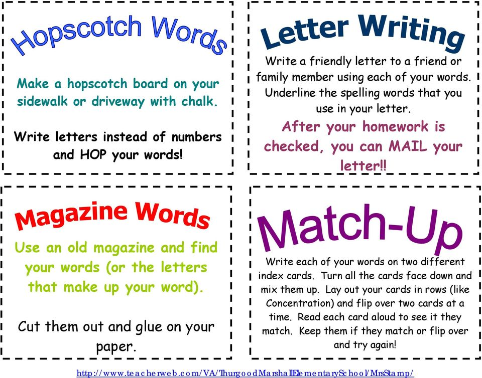 After your homework is checked, you can MAIL your letter!! Use an old magazine and find your words (or the letters that make up your word). Cut them out and glue on your paper.