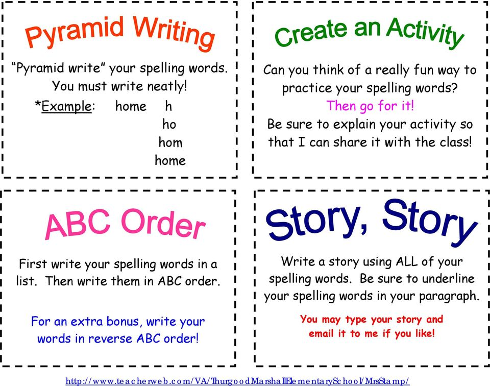 Be sure to explain your activity so that I can share it with the class! First write your spelling words in a list.