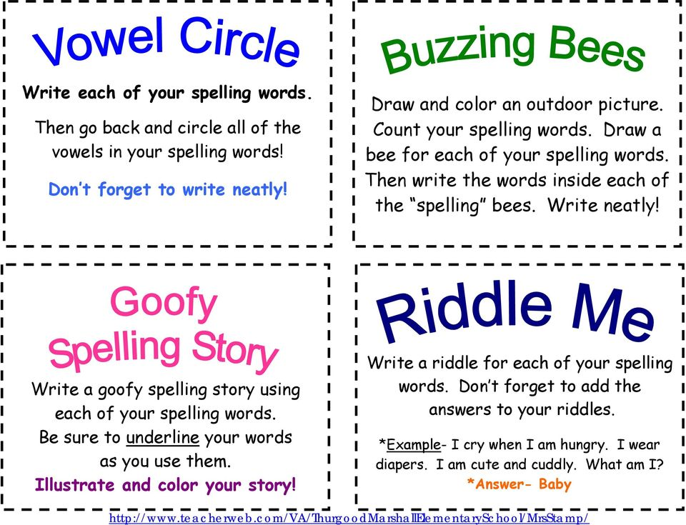Write neatly! Write a goofy spelling story using each of your spelling words. Be sure to underline your words as you use them. Illustrate and color your story!