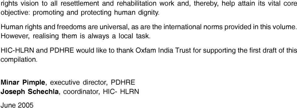 HIC-HLRN and PDHRE would like to thank Oxfam India Trust for supporting the first draft of this compilation.
