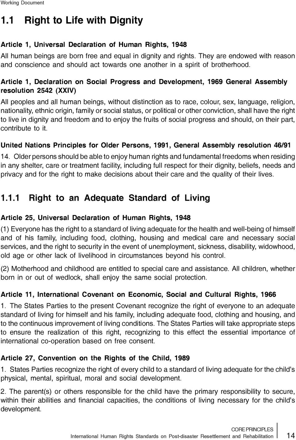 Article 1, Declaration on Social Progress and Development, 1969 General Assembly resolution 2542 (XXIV) All peoples and all human beings, without distinction as to race, colour, sex, language,