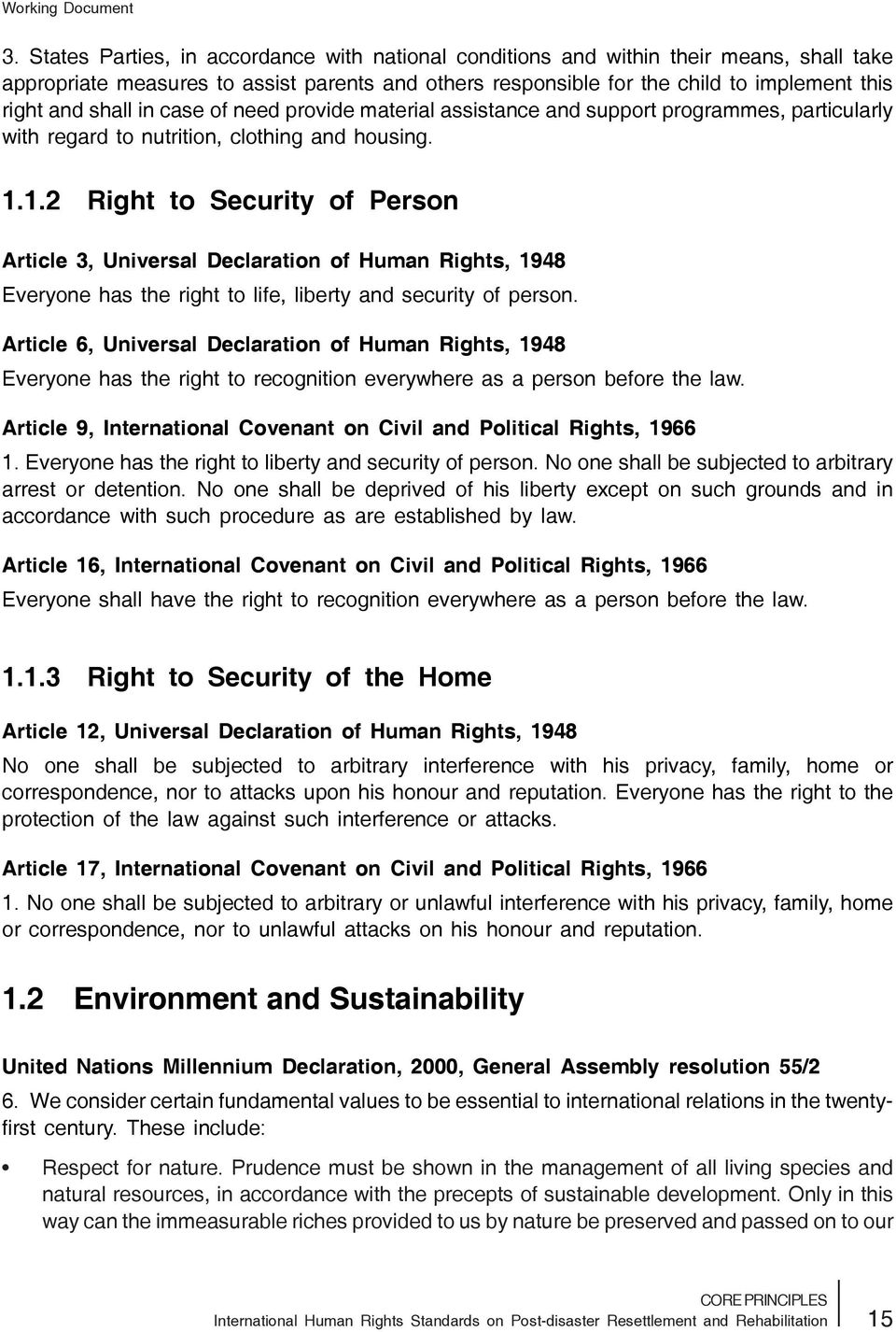 1.2 Right to Security of Person Article 3, Universal Declaration of Human Rights, 1948 Everyone has the right to life, liberty and security of person.