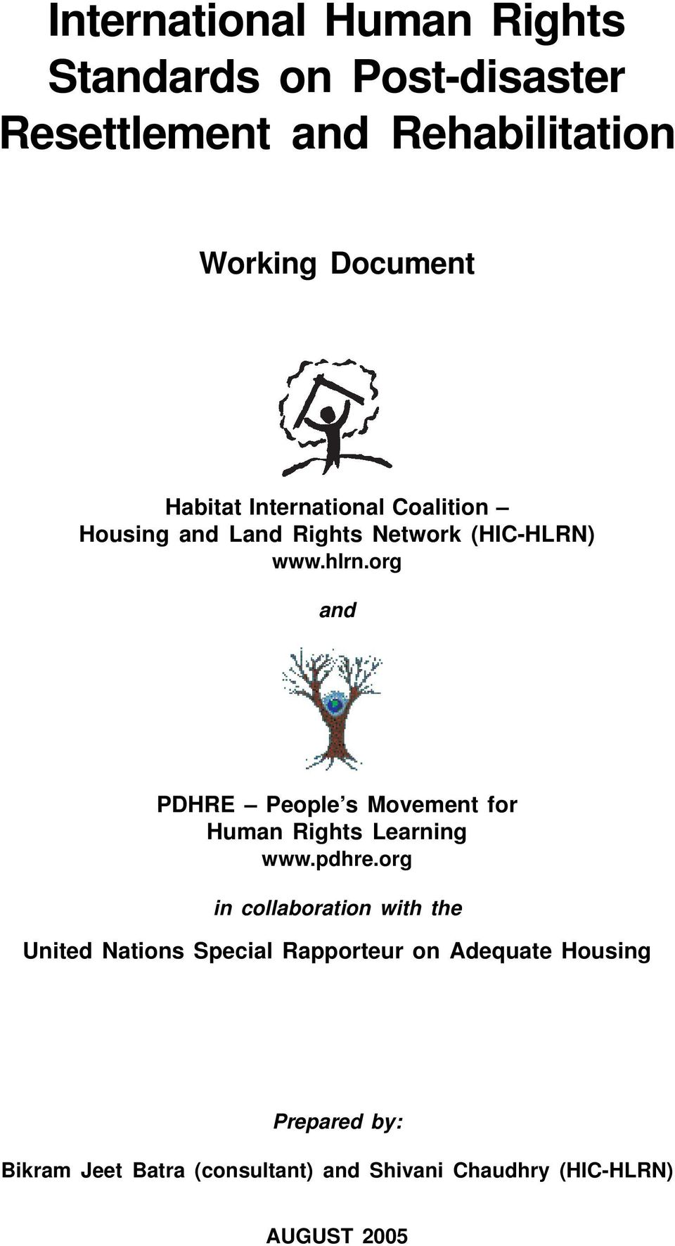 org in collaboration with the United Nations Special Rapporteur on Adequate Housing Prepared by: Bikram Jeet Batra (consultant) and