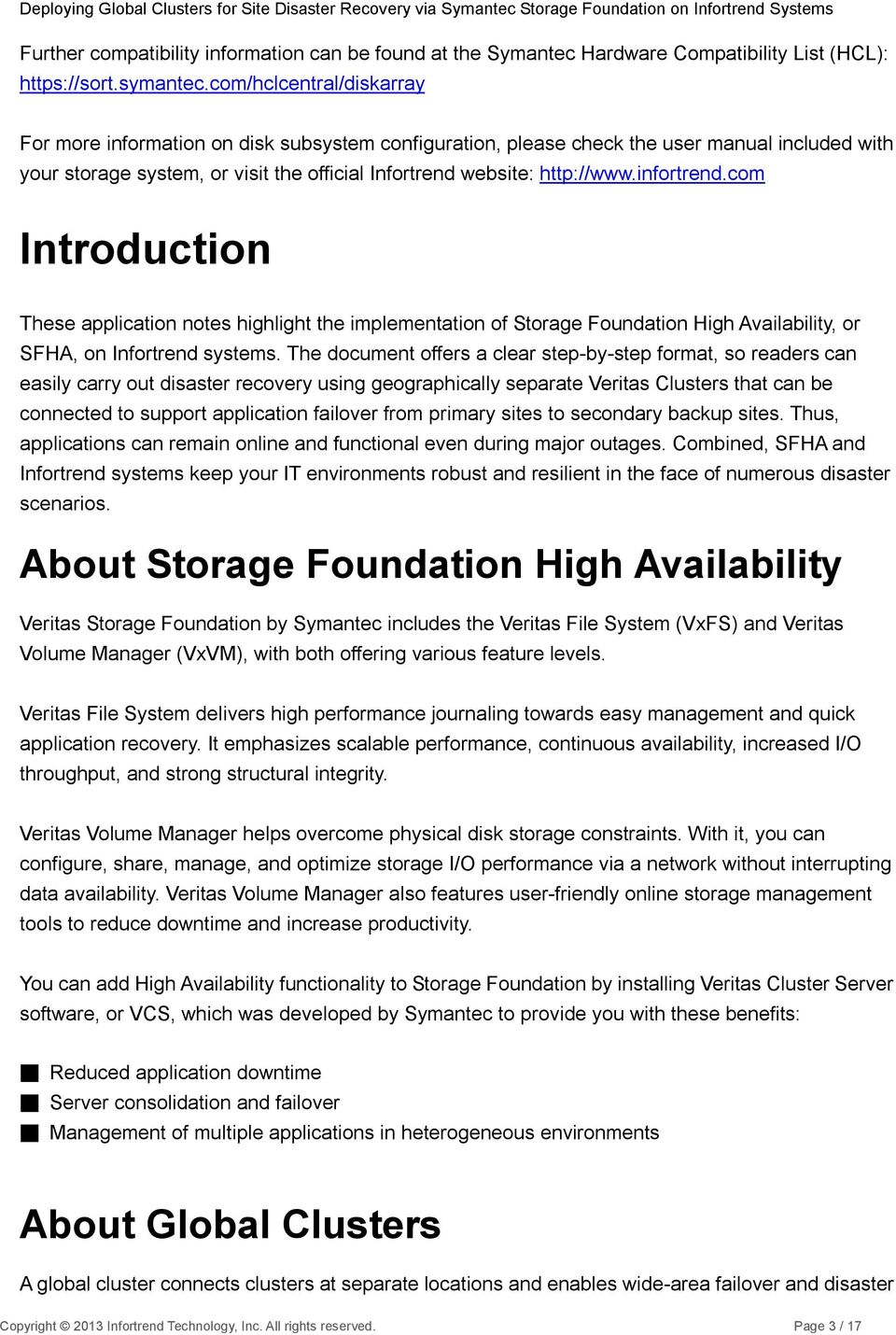 infortrend.com Introduction These application notes highlight the implementation of Storage Foundation High Availability, or SFHA, on Infortrend systems.