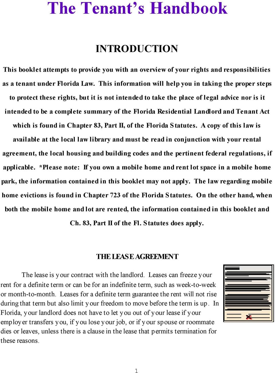 Residential Landlord and Tenant Act which is found in Chapter 83, Part II, of the Florida Statutes.