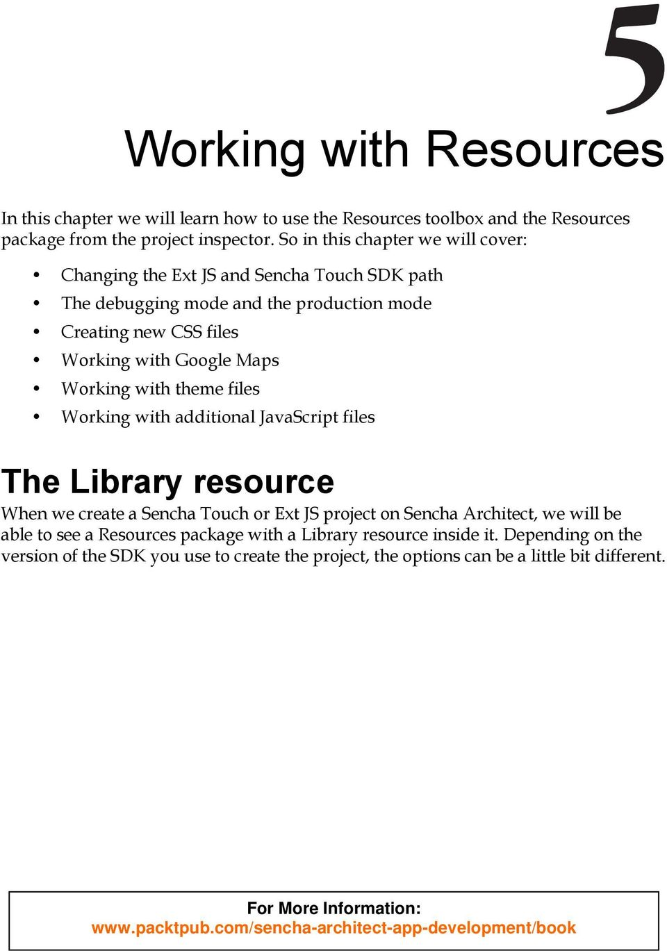 Google Maps Working with theme files Working with additional JavaScript  files The Library resource When we