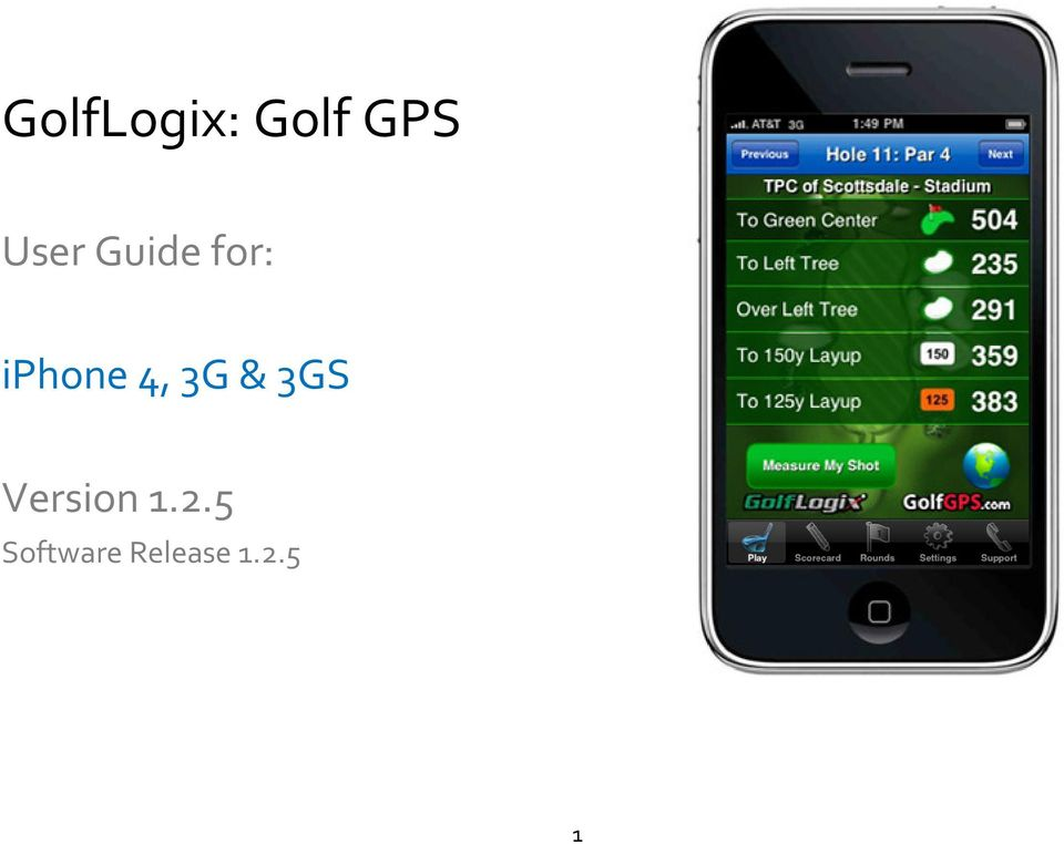 golflogix golf gps user guide for iphone 4 3g 3gs version rh docplayer net iphone 4 user guide manual iphone 4 user guide tips and tricks