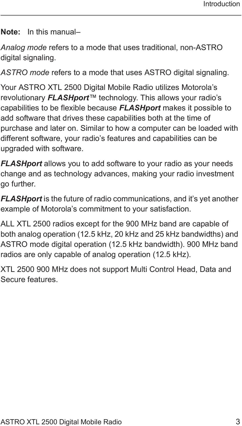 This allows your radio s capabilities to be flexible because FLASHport  makes it possible to add