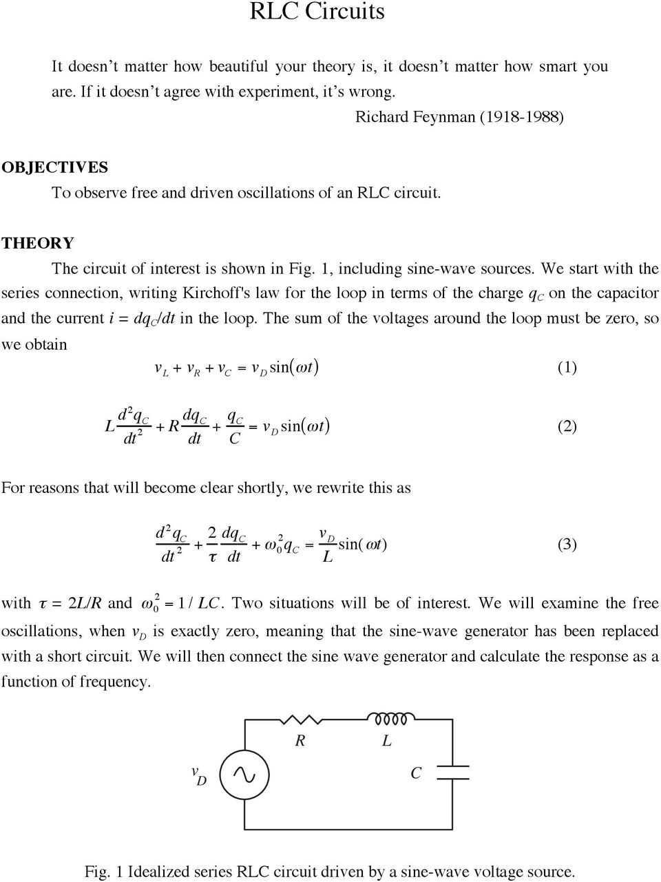 Rlc Circuits Objectives To Observe Free And Driven Oscillations Of Currents In Rc Rl With Increasing Frequency We Start The Series Connection Writing Kirchoffs Law For Loop Terms