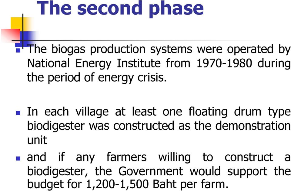 In each village at least one floating drum type biodigester was constructed as the