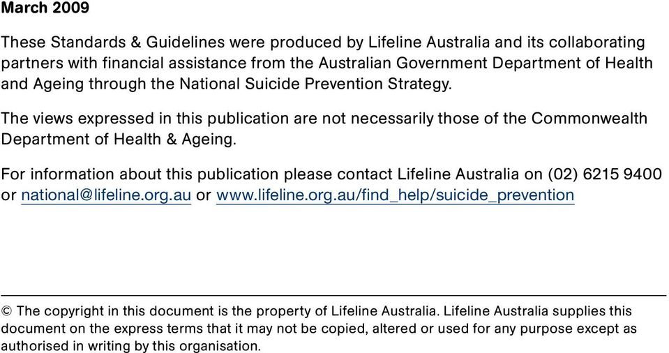For information about this publication please contact Lifeline Australia on (02) 6215 9400 or national@lifeline.org.