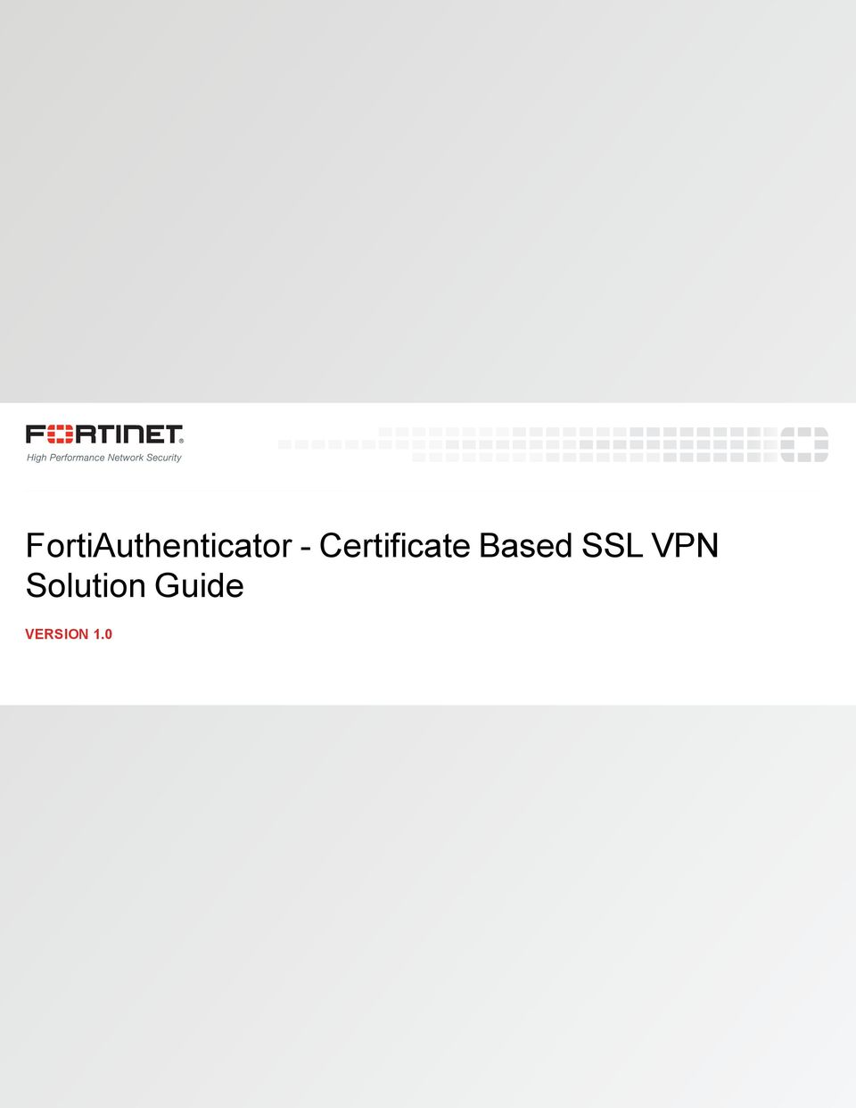 Fortiauthenticator Certificate Based Ssl Vpn Solution Guide