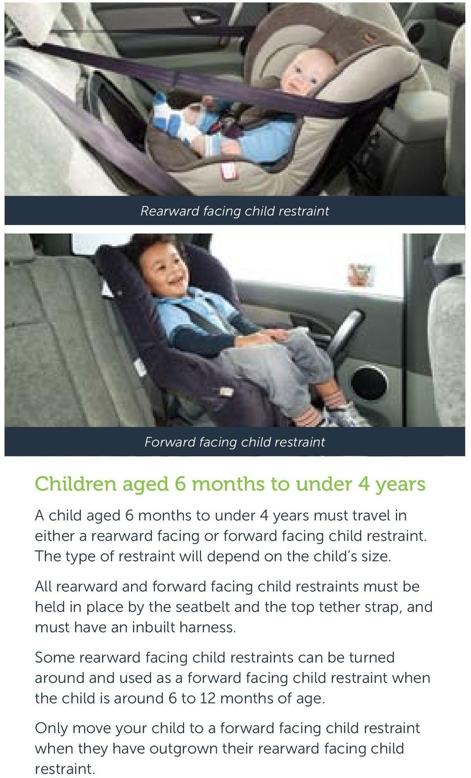 All Rearward And Forward Facing Child Restraints Must Be Held In Place By The Seatbelt