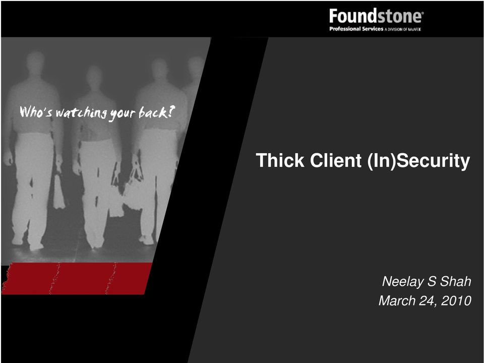 Thick Client (In)Security  Neelay S Shah March 24, PDF