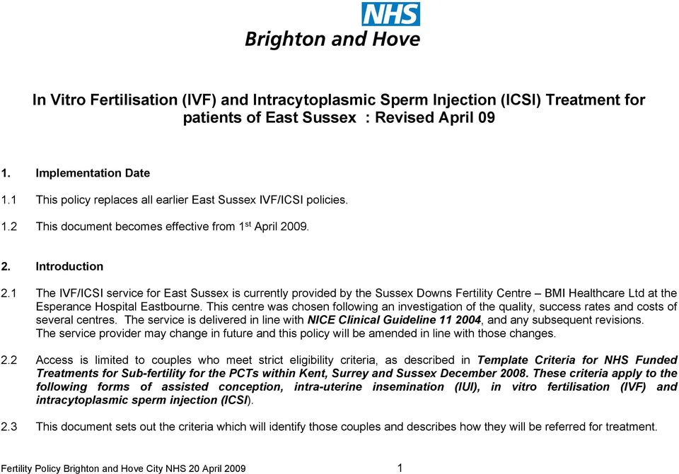 1 The IVF/ICSI service for East Sussex is currently provided by the Sussex Downs Fertility Centre BMI Healthcare Ltd at the Esperance Hospital Eastbourne.