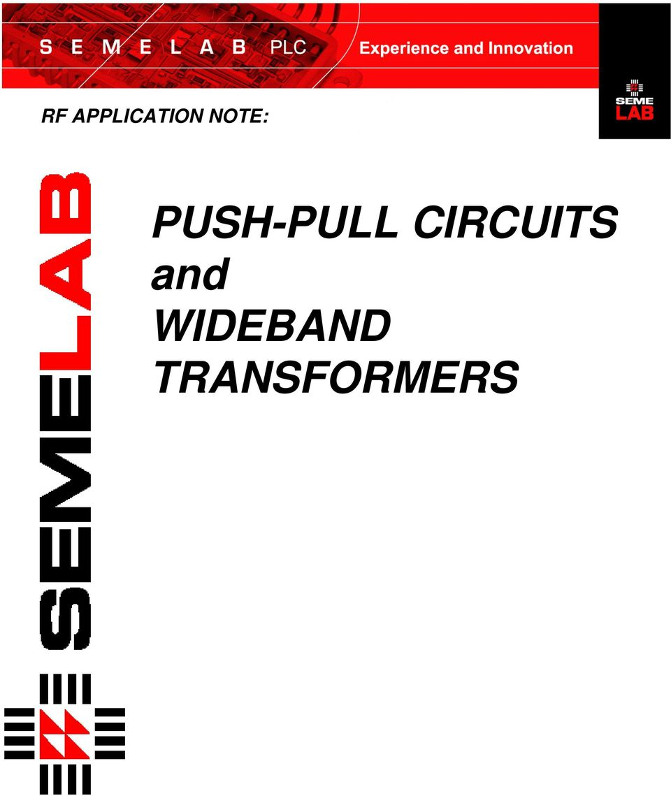 Rf Application Note Push Pull Circuits And Wideband Transformers Pdf Amplifier Schematic 2 Transistors Semelab Plc Produces A Wide Range Of Mosfets This Is Intended As Guide To Some Circuit Design