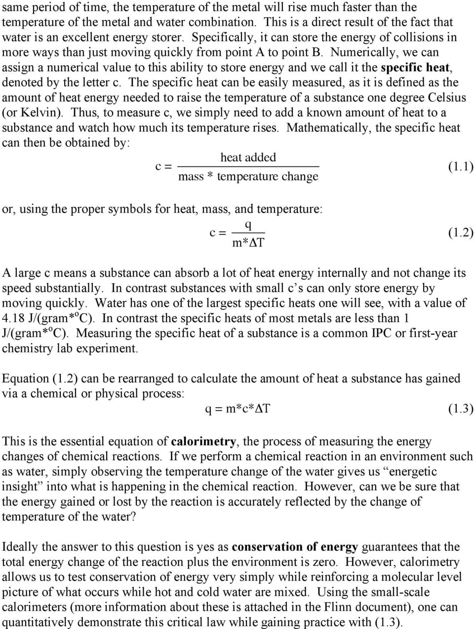 Numerically, we can assign a numerical value to this ability to store  energy and we