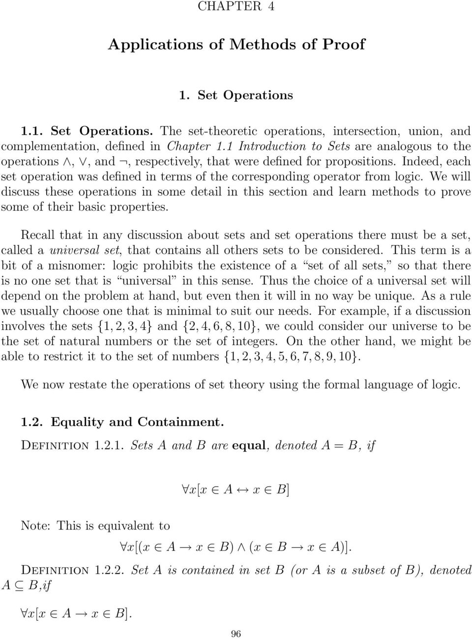 Indeed, each set operation was defined in terms of the corresponding operator from logic.