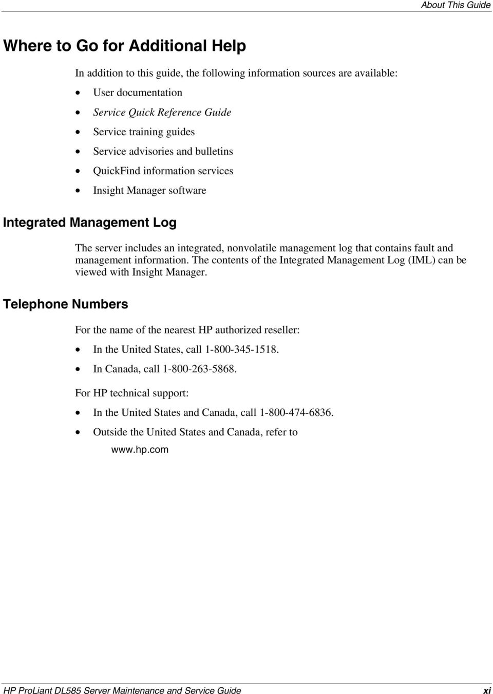 ... HP ProLiant DL585 Server Maintenance and Service Guide xi. and  management information. The contents of the Integrated Management Log (IML)  can be