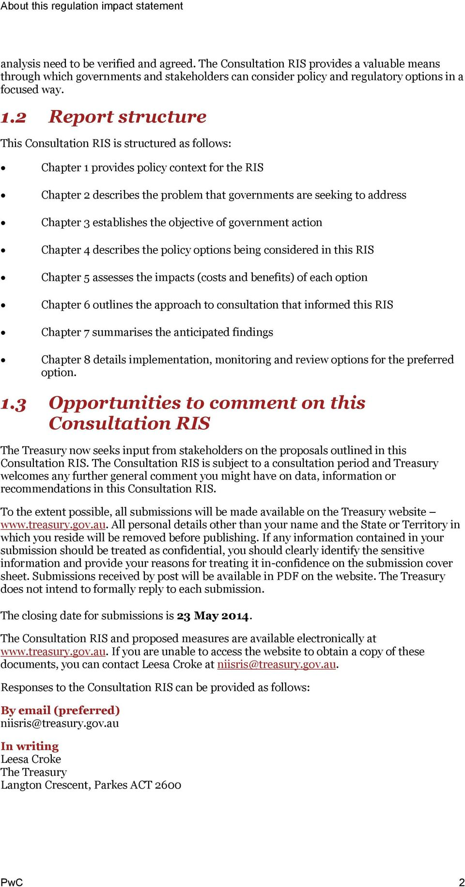 2 Report structure This Consultation RIS is structured as follows: Chapter 1 provides policy context for the RIS Chapter 2 describes the problem that governments are seeking to address Chapter 3