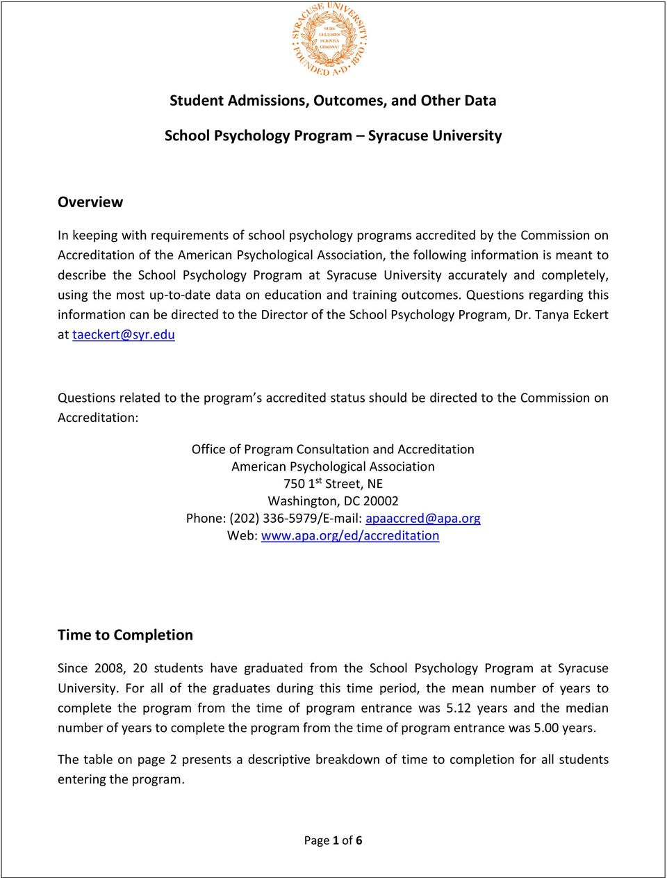 up-to-date data on education and training outcomes. Questions regarding this information can be directed to the Director of the School Psychology Program, Dr. Tanya Eckert at taeckert@syr.