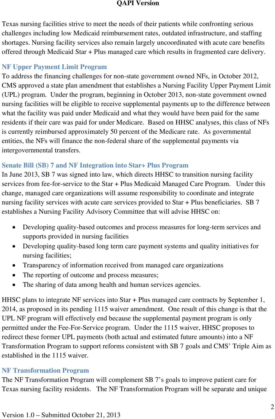 NF Upper Payment Limit Program To address the financing challenges for non-state government owned NFs, in October 2012, CMS approved a state plan amendment that establishes a Nursing Facility Upper