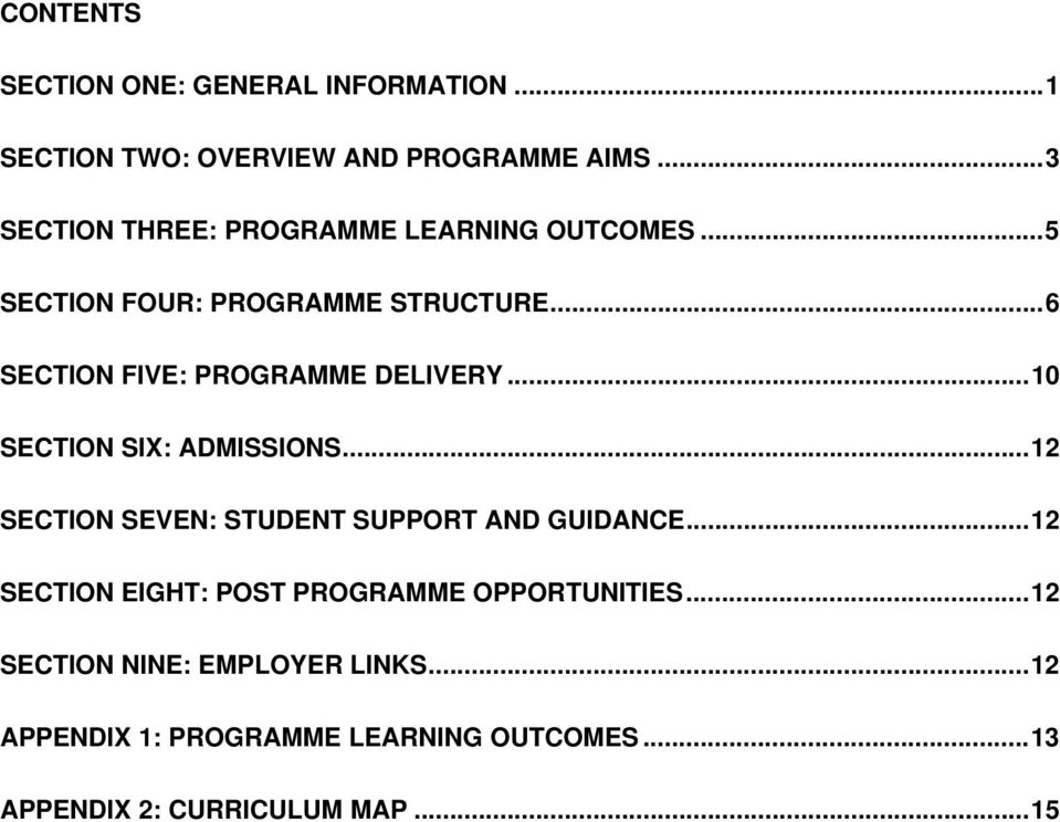 .. 6 SECTION FIVE: PROGRAMME DELIVERY... 10 SECTION SIX: ADMISSIONS... 12 SECTION SEVEN: STUDENT SUPPORT AND GUIDANCE.