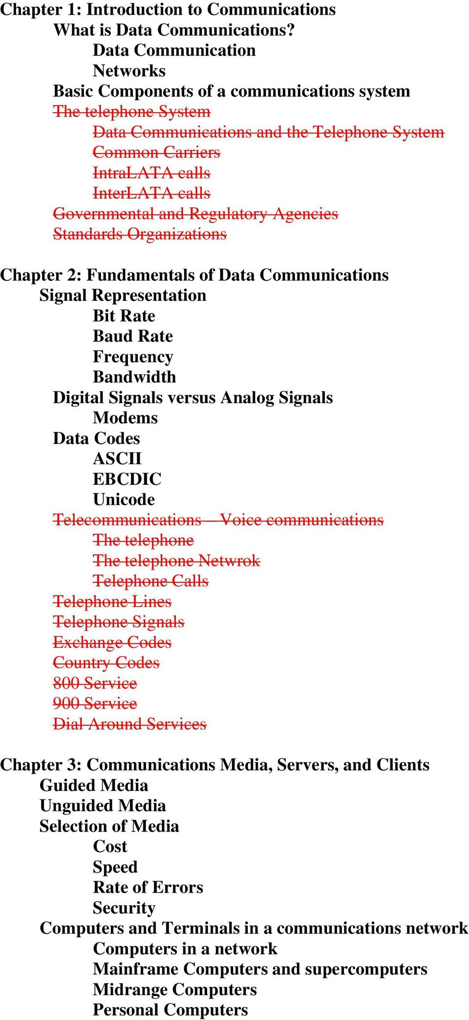 and Regulatory Agencies Standards Organizations Chapter 2: Fundamentals of Data Communications Signal Representation Bit Rate Baud Rate Frequency Bandwidth Digital Signals versus Analog Signals