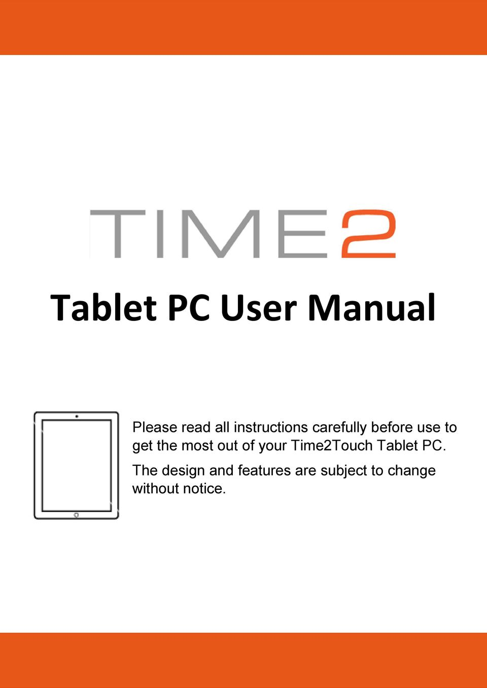 most out of your Time2Touch Tablet PC.
