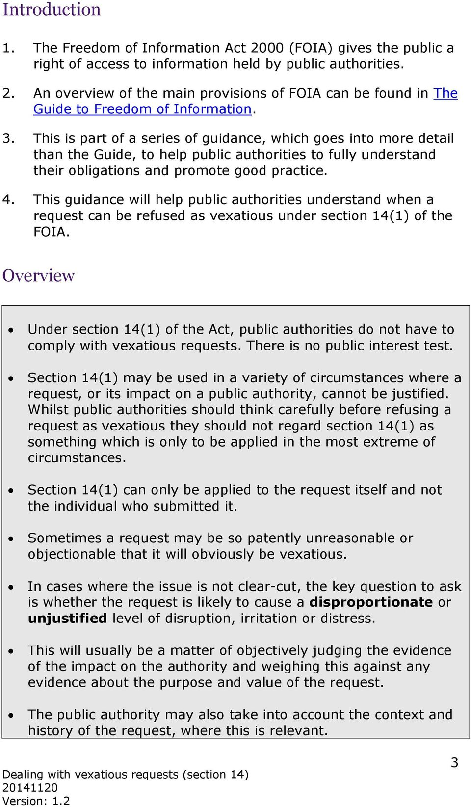 This guidance will help public authorities understand when a request can be refused as vexatious under section 14(1) of the FOIA.